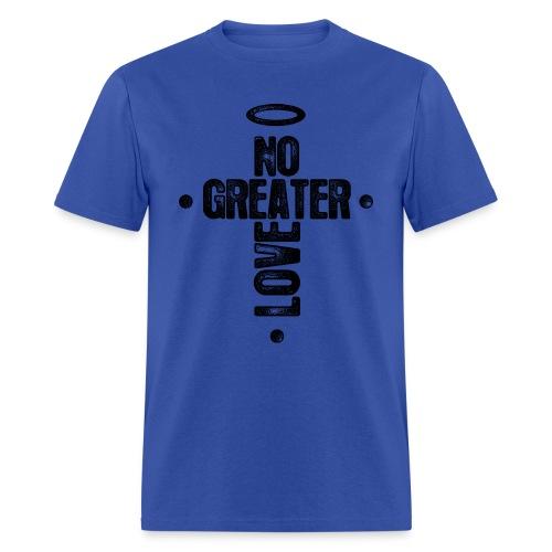 No Greater Love - Men's T-Shirt