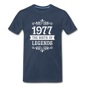 1977 - The Birth Of Legends T-Shirts - Men's Premium T-Shirt