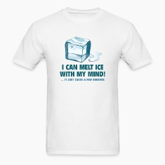 I Can Melt Ice With My Mind!
