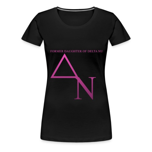 Daughter Of Delta Nu - Women's Premium T-Shirt