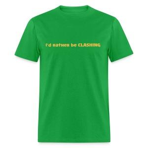 I'd Rather Be CLASHING - Men's T-Shirt