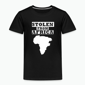 Stolen From Africa Toddler Premium T-Shirt (White Logo) - Toddler Premium T-Shirt
