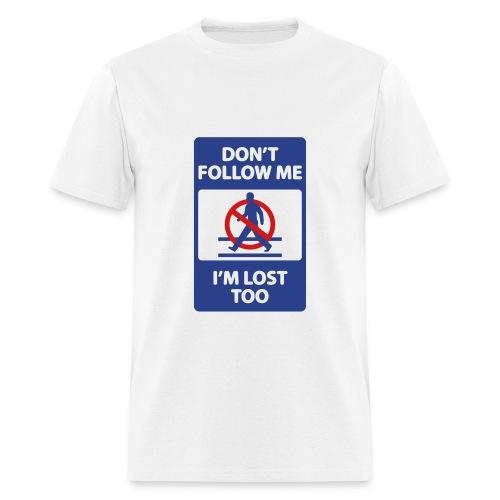 Don't Follow Me - Men's T-Shirt
