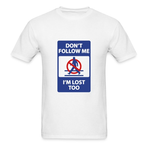 Don't Follow Me - Men's T-Shirt