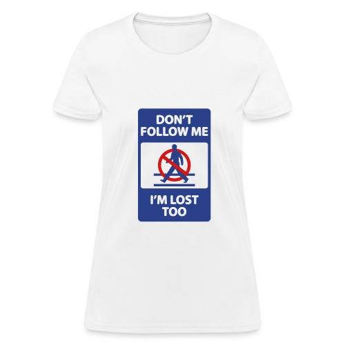 Don't Follow Me - Women's T-Shirt