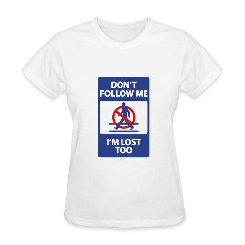 Don't Follow Me - Women's T-Shirt