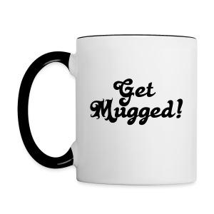 Get Mugged! Mug - Contrast Coffee Mug