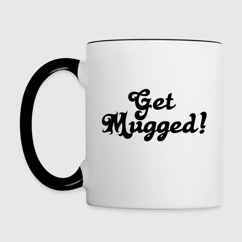 Get Mugged! Mug - Contrast Coffee Mug