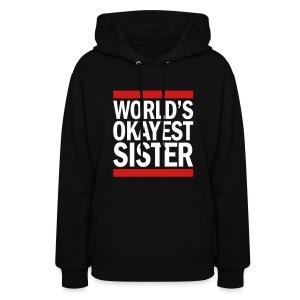 World's Okayest Sister - Women's Hoodie