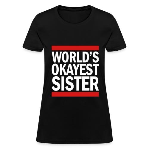 World's Okayest Sister - Women's T-Shirt