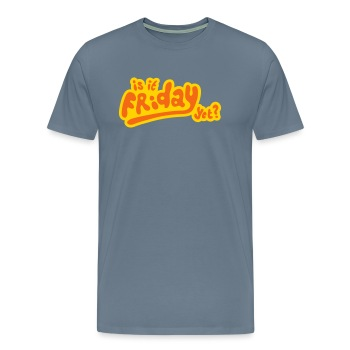 Is it friday yet T-shirt - Men's Premium T-Shirt