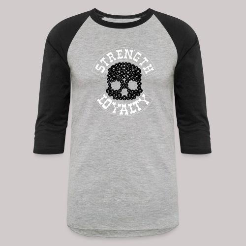 Strength & Loyalty - Baseball T-Shirt