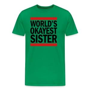 World's Okayest Sister - Men's Premium T-Shirt