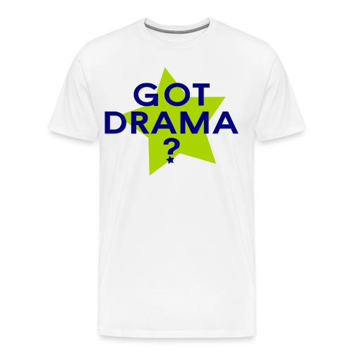 Got Drama? - Men's Premium T-Shirt