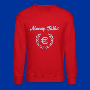 Money Talks - Crewneck Sweatshirt