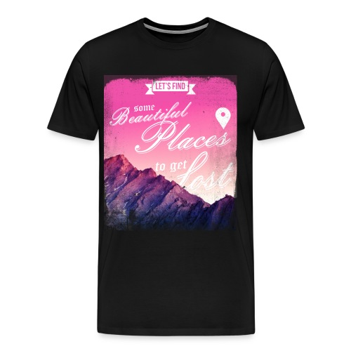 let's find some beautiful places to get lost - Men's Premium T-Shirt