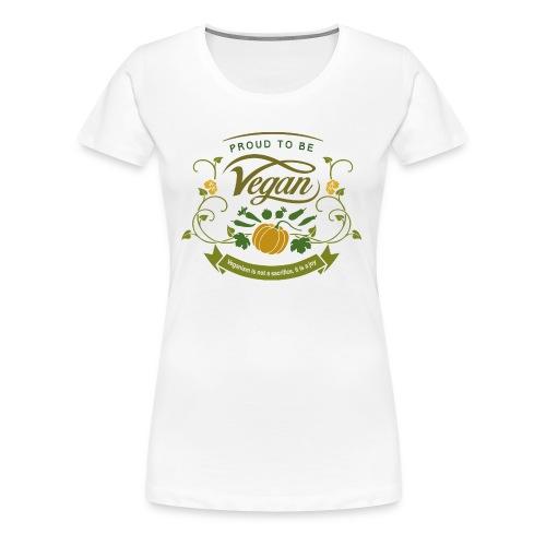 Proud to be Vegan - Women's Premium T-Shirt