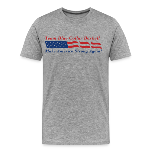 BCB Make America Strong Again - Men's Premium T-Shirt
