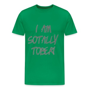 Totally Sober - Men's Premium T-Shirt