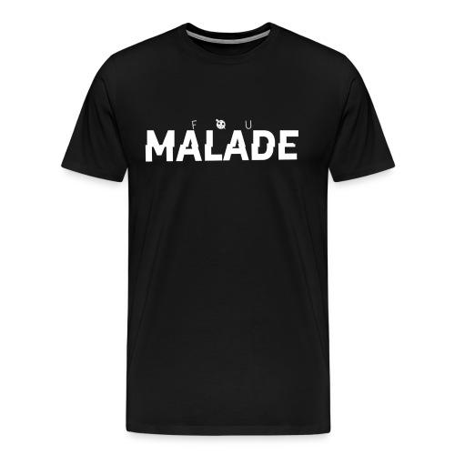 T-Shirt Fou Malade (logo blanc) - Men's Premium T-Shirt