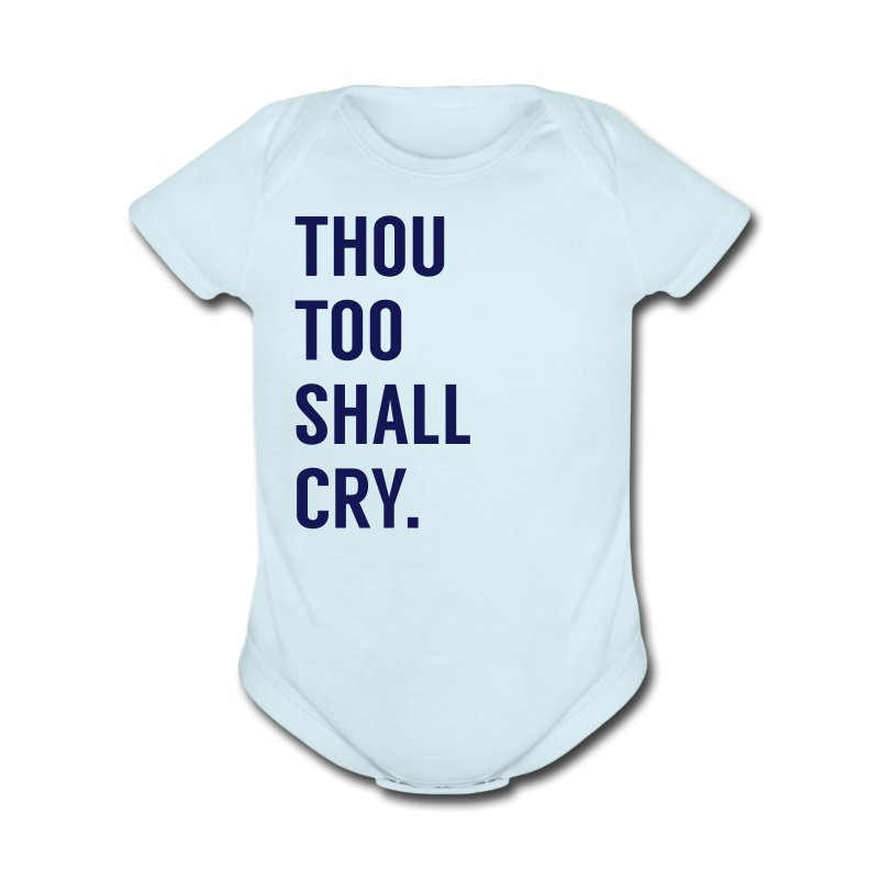 Thou too shall cry (boys) - Short Sleeve Baby Bodysuit
