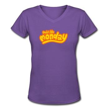 Feels like Monday - Women's V-Neck T-Shirt