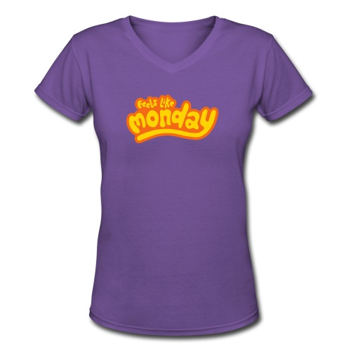 Feels like Monday - Women's V-Neck T-Shirt