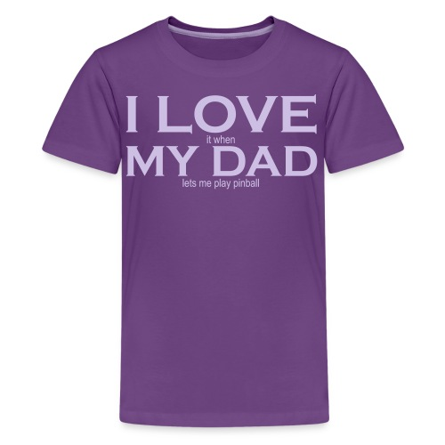 I LOVE it when MY DAD lets me play pinball - Youth - Lavender Text - Kids' Premium T-Shirt