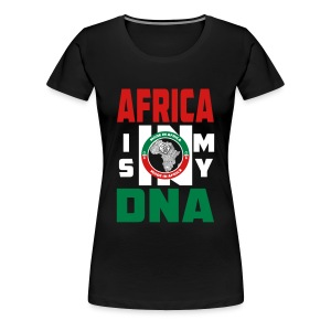 Africa Is In My DNA - Women's Premium T-Shirt