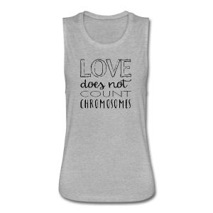 Love Does Not Count Chromosomes Women's Flowy Muscle Tank - Women's Flowy Muscle Tank by Bella