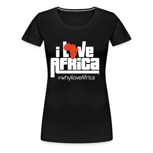 iLoveAfrica #whyiloveAfrica Tshirt Women's - Women's Premium T-Shirt