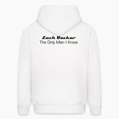 Zach Becker: The Only Man I Know Hoodies