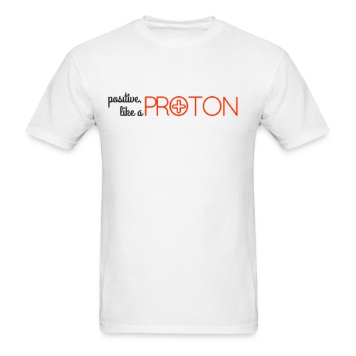 Positive like a Proton Men's Tee - Men's T-Shirt