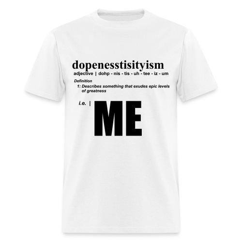 Dopeness - Mens Black Text  - Men's T-Shirt