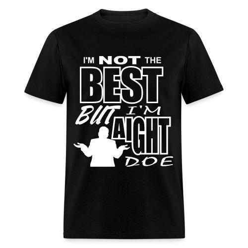 I'm Aight Tho - Mens  - Men's T-Shirt