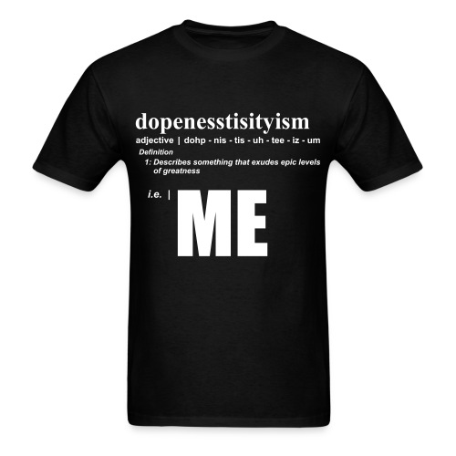 Dopeness - Mens  - Men's T-Shirt