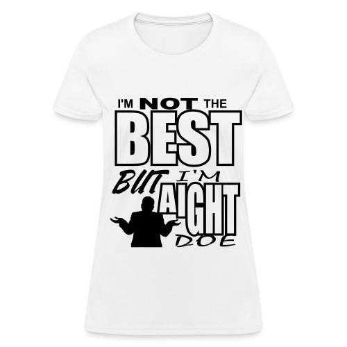I'm Aight Doe - Womens Black Print - Women's T-Shirt