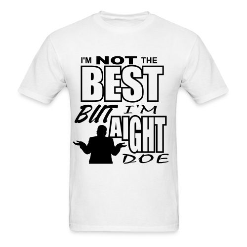 I'm Aight Tho - Mens Black Text  - Men's T-Shirt