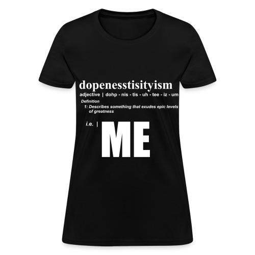 Dopeness - Womens  - Women's T-Shirt