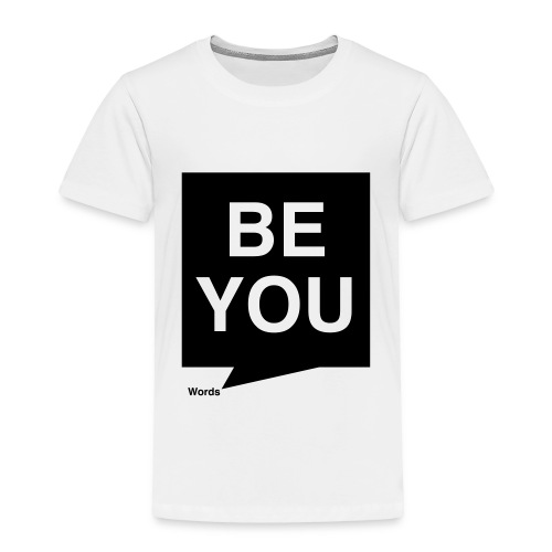 Be You Love Quotes T-Shirt - Toddler Premium T-Shirt