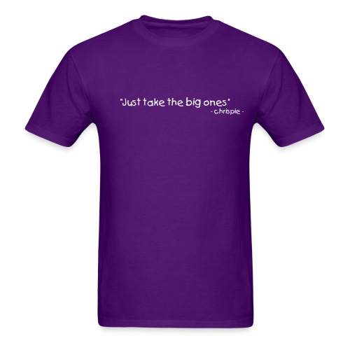 Just take the big ones - Men's T-Shirt