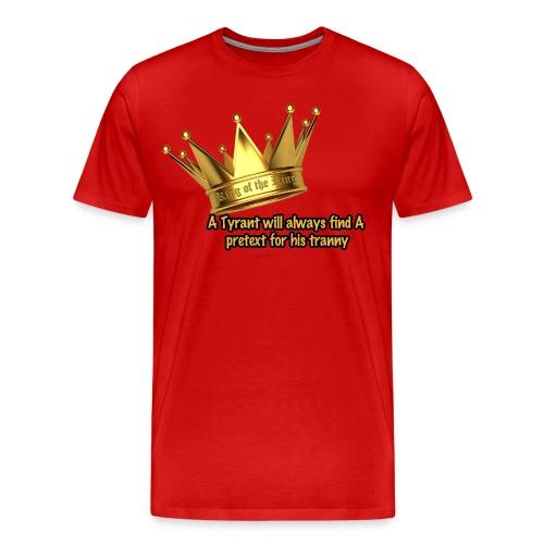 tyranny  - Men's Premium T-Shirt