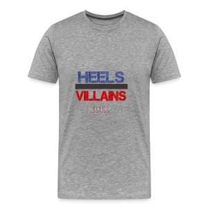 Heels or Villains Tee - Men's Premium T-Shirt