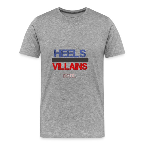 Heels or Villains Tee - Men's Premium T-Shirt