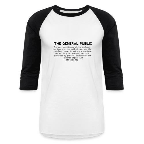 the general public - Baseball T-Shirt