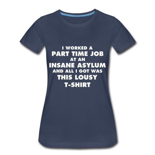 Part Time Job (Women) - Women's Premium T-Shirt
