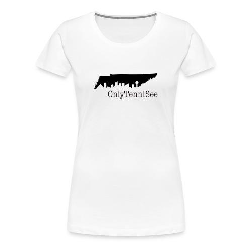 OnlyTennISee Women - Women's Premium T-Shirt