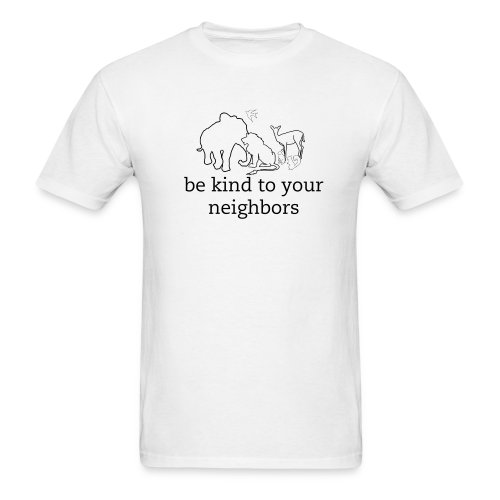 be kind to your neighbors - Men's T-Shirt
