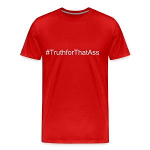 Ask AF #TruthforThatAss T-Shrt - Men's Premium T-Shirt