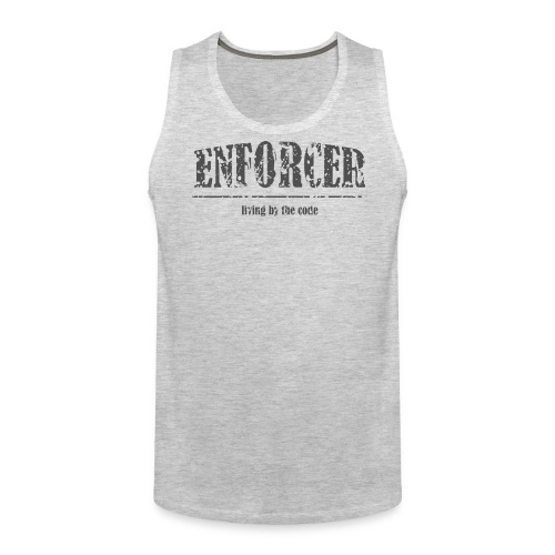 Enforcer-Living by the Code-Men's Tank - Men's Premium Tank